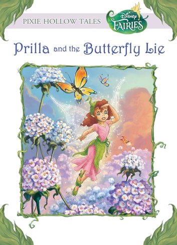 Disney Fairies: Prilla and the Butterfly Lie ebook by Kitty Richards