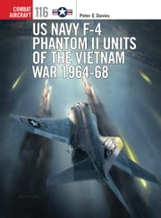 US Navy F-4 Phantom II Units of the Vietnam War 1964-68 ebook by Peter E. Davies,Jim Laurier,Gareth Hector