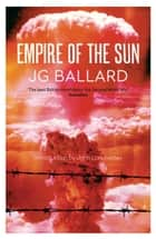 Empire of the Sun ebook by J. G. Ballard, John Lanchester