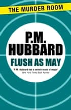 Flush as May ebook by P. M. Hubbard