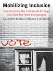 Mobilizing Inclusion: Transforming the Electorate through Get-Out-the-Vote Campaigns