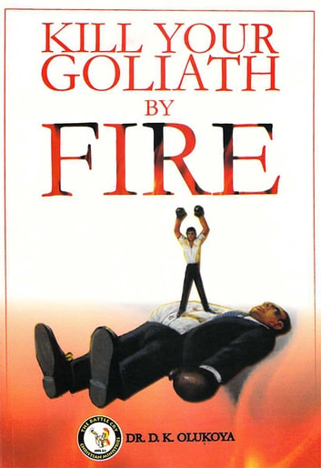 Kill Your Goliath By Fire ebook by Dr. D. K. Olukoya
