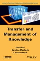 Transfer and Management of Knowledge ebook by Carolina Machado, J. Paulo Davim