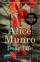 Dear Life ebook by Alice Munro