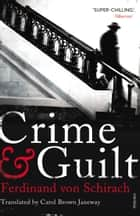 Crime and Guilt ebook by Ferdinand von Schirach