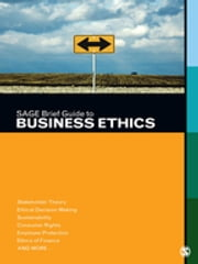 SAGE Brief Guide to Business Ethics ebook by SAGE Publications