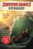 Overboard! eBook by Terry Lynn Johnson, Jani Orban