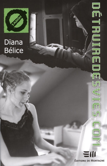 Détruiredesvies.com - 25. La cyberprédation ebook by Dïana Bélice