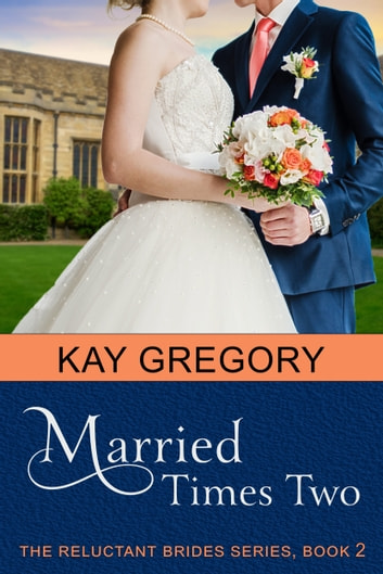 Married Times Two (The Reluctant Brides Series, Book 2) ebook by Kay Gregory