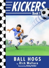 Kickers #1: The Ball Hogs ebook by Rich Wallace