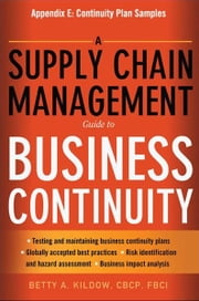 A Supply Chain Management Guide to Business Continuity, Appendix E ebook by Betty A. KILDOW