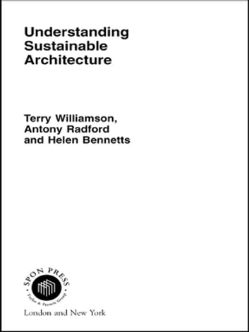Understanding Sustainable Architecture ebook by Helen Bennetts,Antony Radford,Terry Williamson