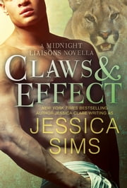 Claws and Effect - A Midnight Liaisons Novella ebook by Jessica Sims