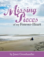 Missing Pieces of My Forever-Heart ebook by Janet Grosshandler