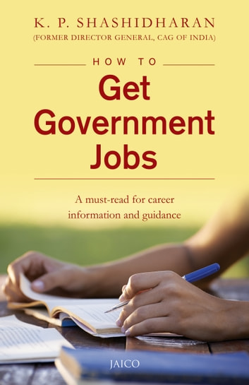 How to Get Government Jobs ebook by K. P. Shashidharan