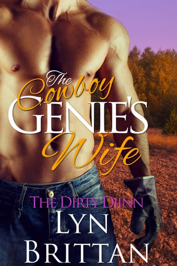 The Cowboy Genie's Wife ebook by Lyn Brittan