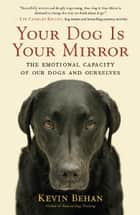 Your Dog Is Your Mirror ebook by Kevin Behan