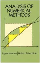 Analysis of Numerical Methods ebook by Eugene Isaacson, Herbert Bishop Keller