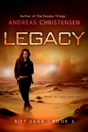 Legacy - The Rift Saga, #3 ebook by Andreas Christensen