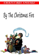 By The Christmas Fire [Christmas Summary Classics] ebook by Samuel McChord Crothers
