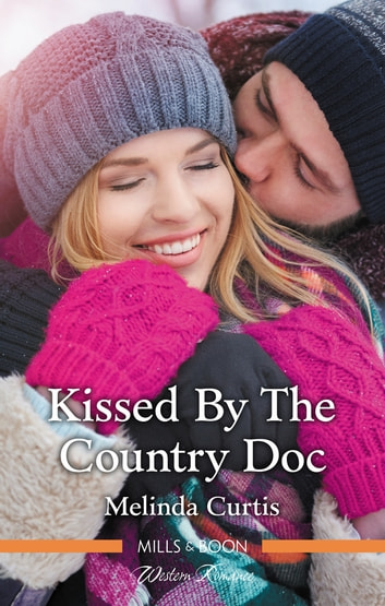 Kissed by the Country Doc ebook by Melinda Curtis