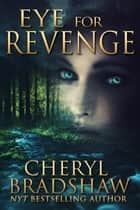 Eye for Revenge ebook by Cheryl Bradshaw