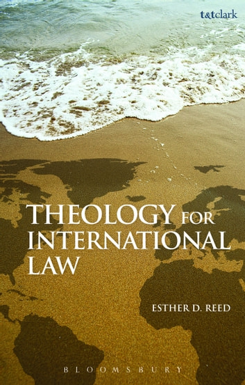 Theology for International Law ebook by Dr. Esther D. Reed