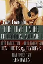 The Love Under Collection, Volume 1 ebook by Cara Covington