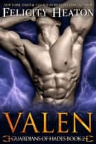 Valen (Guardians of Hades Romance Series Book 2) ebook by Felicity Heaton