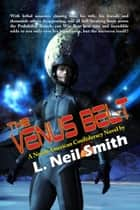 The Venus Belt ebook by L. Neil Smith