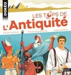 Les tops de L'Antiquité eBook by Sylvie Bessard, Glen Chapron, Vincent Desplanche,...