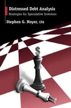 Distressed Debt Analysis ebook by Stephen Moyer