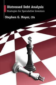 Distressed Debt Analysis - Strategies for Speculative Investors ebook by Stephen Moyer