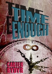 Time Enough ebook by Carter Rydyr