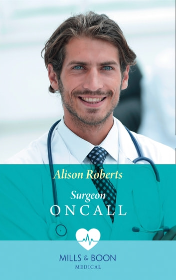 Surgeon On Call (Mills & Boon Medical) ebook by Alison Roberts