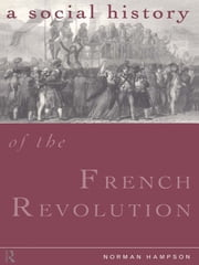 A Social History of the French Revolution ebook by Norman Hampson