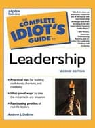 The Complete Idiot's Guide to Leadership, 2E ebook by Andrew DuBrin,Rabbi Benjamin Blech
