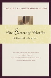 The Secrets of Mariko - A Year in the Life of a Japanese Woman and Her Family ebook by Elisabeth Bumiller