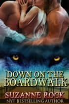 Down on the Boardwalk ebook by Suzanne Rock