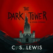 The Dark Tower, and Other Stories audiobook by C. S. Lewis
