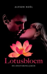 Lotusbloem ebook by Alyson Noël, Sandra Hessels