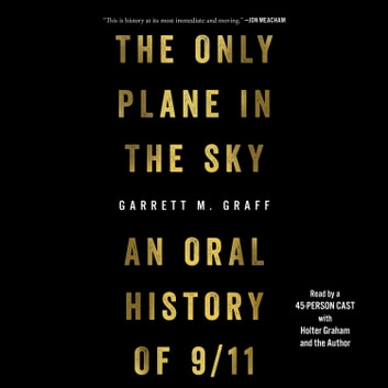The Only Plane in the Sky - An Oral History of September 11, 2001 Hörbuch by Garrett M. Graff