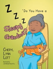 ''Do You Have a Sleepy Grandma?'' ebook by Cheryl Lynn Lott