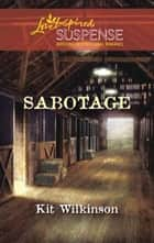Sabotage (Mills & Boon Love Inspired) ebook by Kit Wilkinson