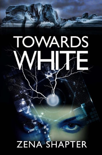 Towards White ebook by Zena Shapter