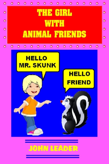 The Girl With Animal Friends ebook by John Leader
