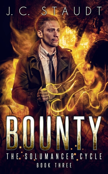 Bounty: An Urban Fantasy Novel ebook by J.C. Staudt