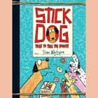 Stick Dog Tries to Take the Donuts audiobook by Tom Watson