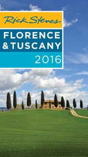 Rick Steves Florence & Tuscany 2016 ebook by Rick Steves,Gene Openshaw