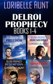 Delroi Prophecy Books 1-4 ebook by Loribelle Hunt